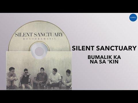 Silent Sanctuary | Bumalik Ka Na Sa 'Kin | Full Audio