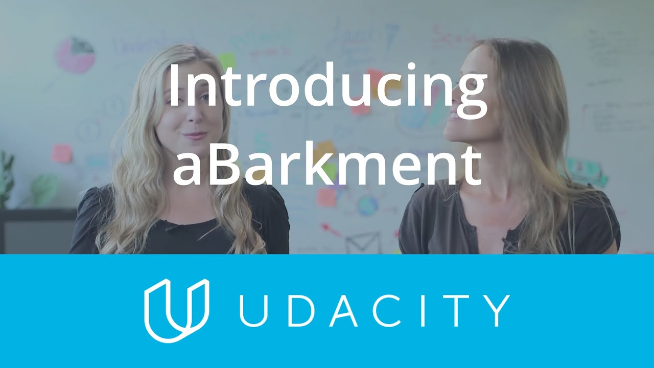 Introducing aBARKment Understand the User App Marketing Udacity with