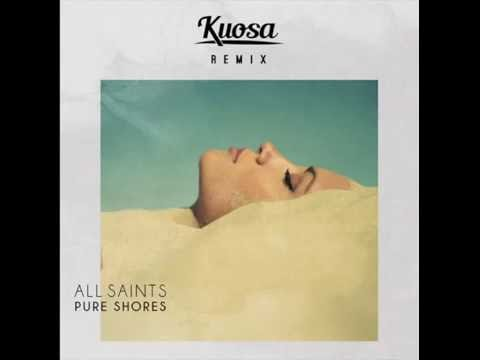 All Saints  Pure Shores Kuosa Remix Audio