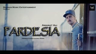 Pardesia I Amanat Ali I Mannan Music I Latest Punjabi Songs 2015