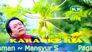 Pagar Makan Tanaman ~ Mansyur S (Karaoke Dangdut Lawas)