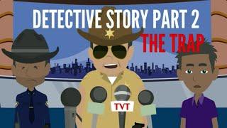 Detective Story Part 2 - The Trap Part 2/3