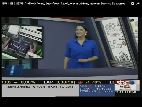 BUSINESS NEWS: Profile Software, Superfoods, Revoil, Aegean Airlines, Intracom Defense Electronics