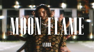 Download Andro - Moon Flame Mp3 and Videos