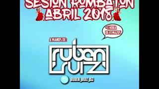 Rumbatón Sesión Rubén Ruiz Dj 2018 Temazos reggaeton flamenco mayo 2018