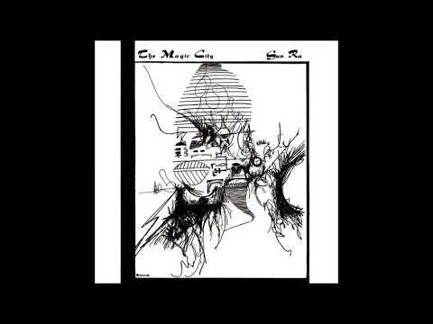 Sun Ra - The Magic City (1966) (Full Album)