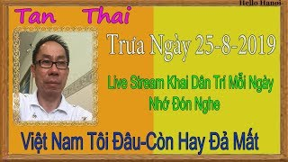 Tan Thai Truc Tiep (  Trưa Ngày 25-8-2019