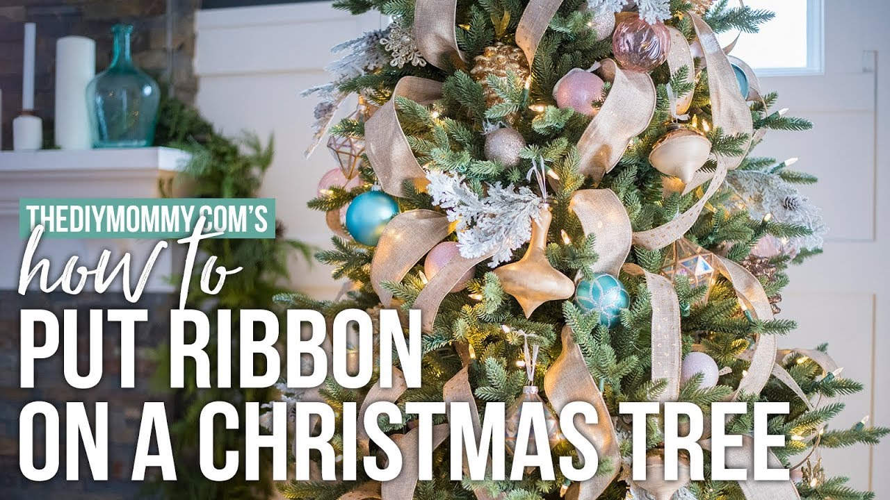 how to put ribbon on a christmas tree the diy mommy - How To Decorate A Christmas Tree With Ribbon Video