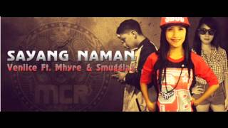 Repeat youtube video sayang naman - veniice Ft. mhyre & smuggLaz