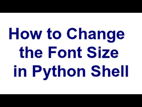 How to Change the Font Size in Python Shell