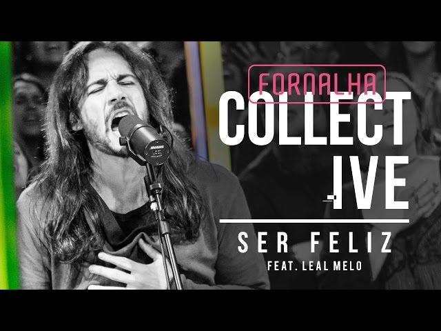 Ser Feliz // Leal Melo - Fornalha Collective
