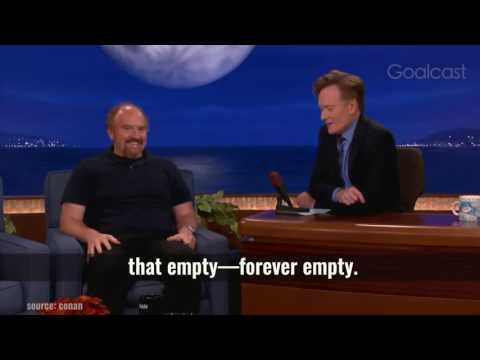 """""""Sadness is poetic. We are lucky to live sad moments."""" Louis CK"""