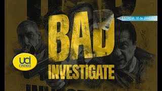 Bad Investigate - Trailer UCI Cinemas