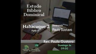 Estudo Bíblico Dominical - Habacuque 2 (Parte 1)