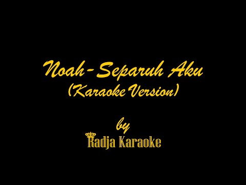 Noah - Separuh Aku Karaoke With Lyrics HD