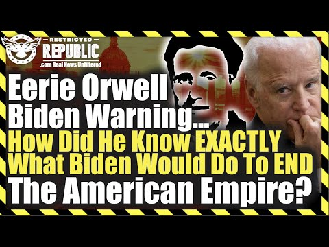 Eerie Orwell Biden Warning! How Did He Know EXACTLY What Biden Would Do To End The American Empire!?