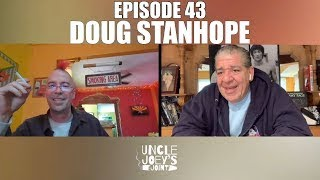 #043 - DOUG STANHOPE - UNCLE JOEY'S JOINT
