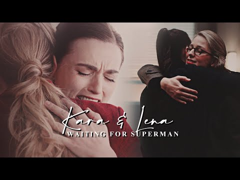 Kara \u0026 Lena - Waiting For Superman