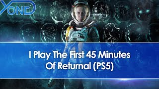 I Play The First 45 Minutes Of Returnal (PS5)