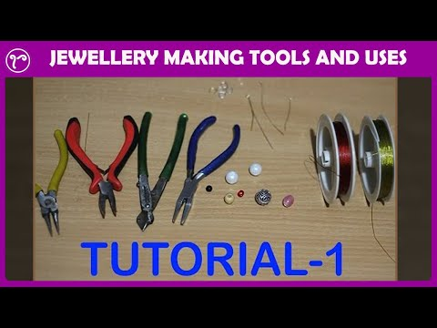 Details of Jewellery Making Tools and Uses for Beginners |  DIY Handmade Jewellery