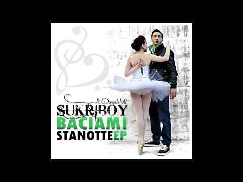 SukriBoY - Non ti dirò mai addio - (Baciami Stanotte EP)