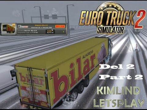 ETS2 HANNOVER TILL HELSINKI AHLGRENS BILAR 9 TON DEL 2 AV 3/PART 2 OF 3 SWEDISH TALK AND SOFT MUSIC