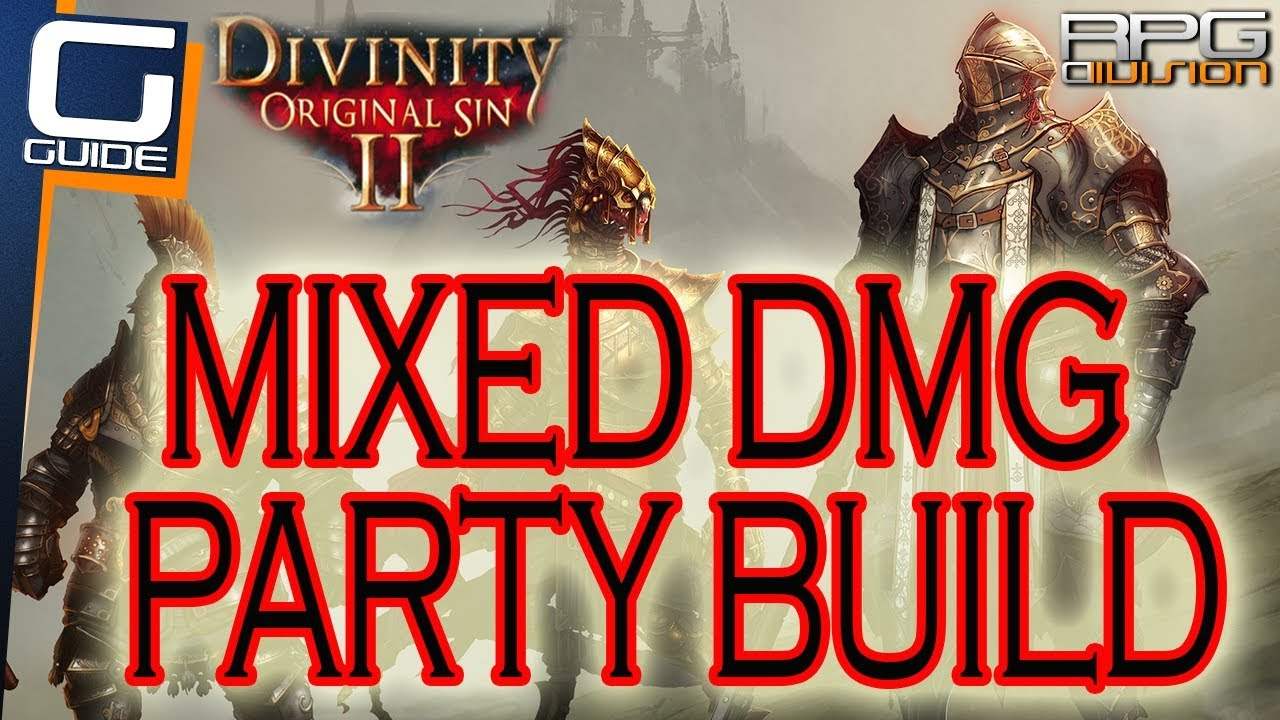 DIVINITY ORIGINAL SIN 2 - MIXED DMG PARTY BUILD (2 Physical, 2 Magical)