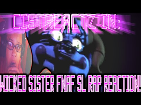"""""""Wicked Sister"""" - FNAF Sister Location Rap Song ft. MissEXP REACTION 