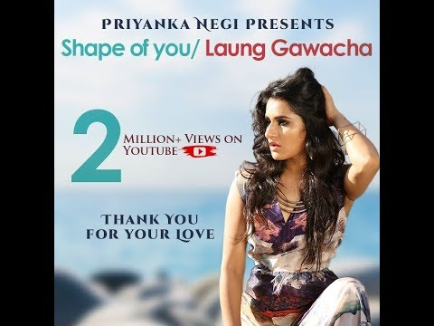 SHAPE OF YOU- LAUNG GAWACHA Reloaded |...