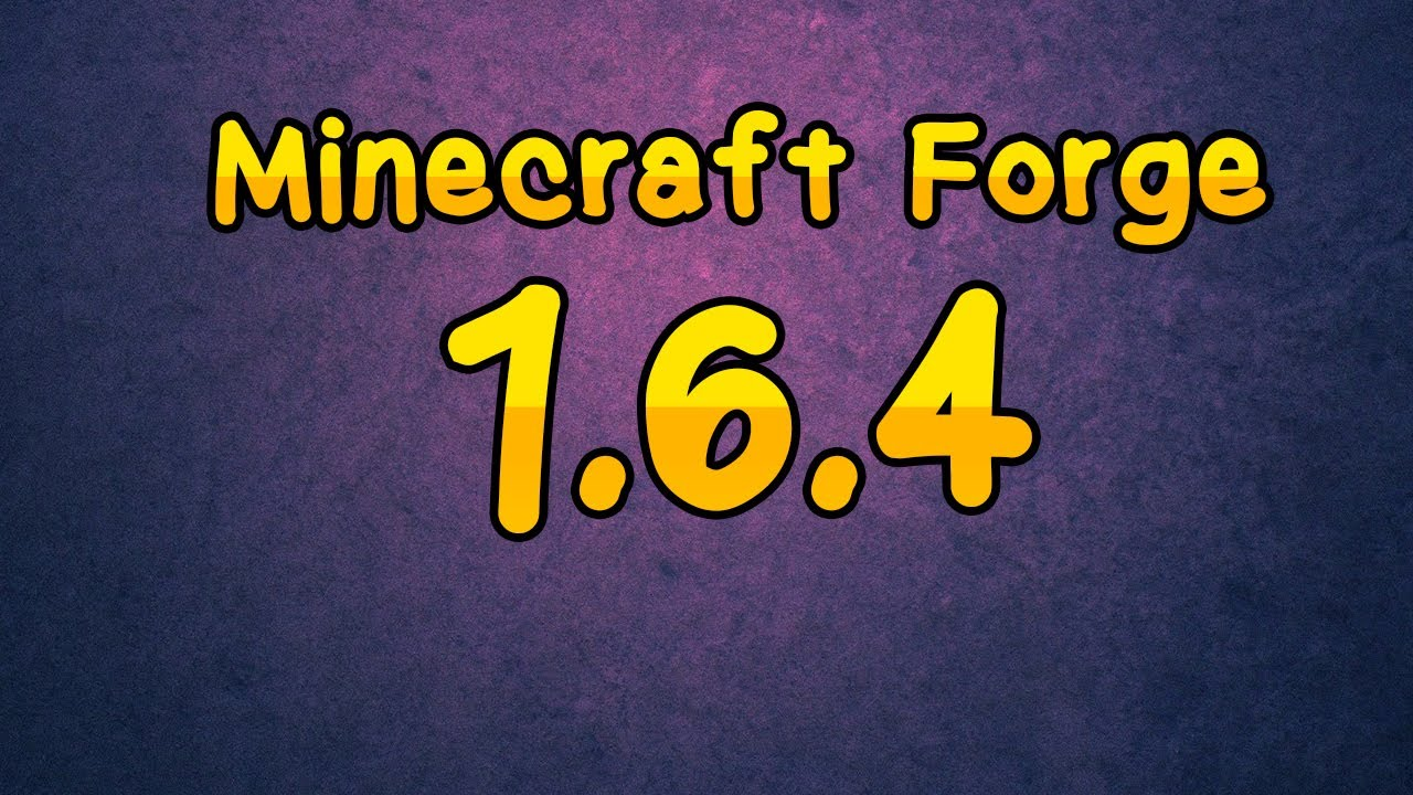 Скачать майнкрафт 1.6.4 с форджем