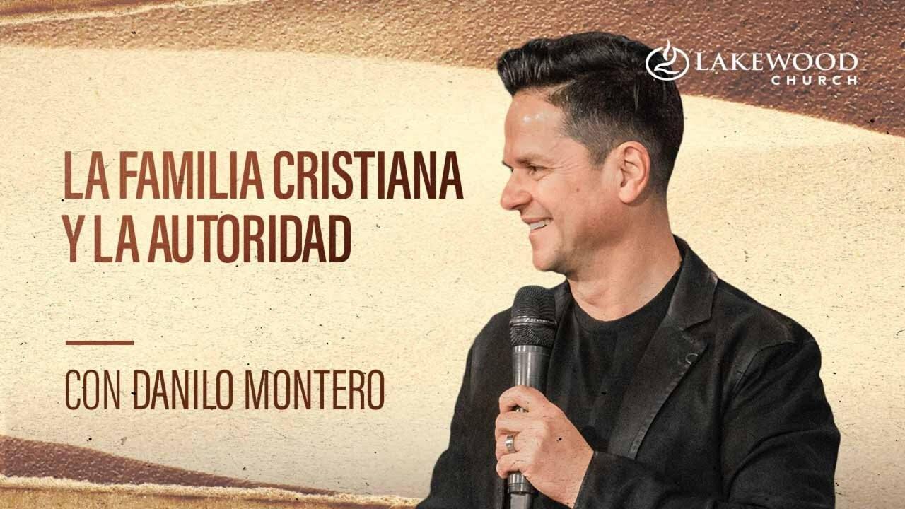 La familia cristiana y la autoridad   Danilo Montero   2020