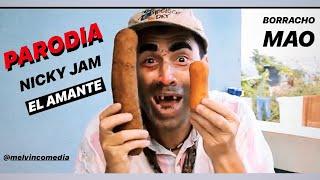 NICKY JAM- EL AMANTE  (PARODIA/ PARODY)  Melvin Comedia Vazquez