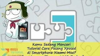 Cara Mudah Install Xposed di Seluruh Tipe Smartphone Xiaomi by Admin Miuitutorial.com