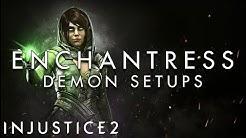 Injustice 2 - Enchantress - Demon Setups