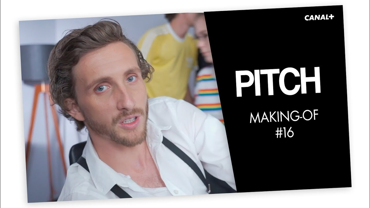Making of #16 - Le final - PITCH - CANAL+