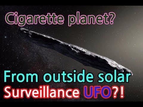 [Universe]The Cigarette-type Planet! Oumuamua Outside The Solar Could Be Surveillance UFO!