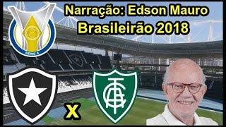 Botafogo 1 x 0 América MG - Edson Mauro - Rádio Globo - Brasileirão 2018 - 16/09/2018