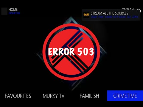 Kodi FYI: What Is Error 503
