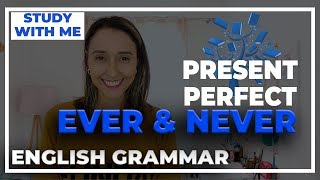 English Grammar - Present Perfect Ever And Never - Learn English