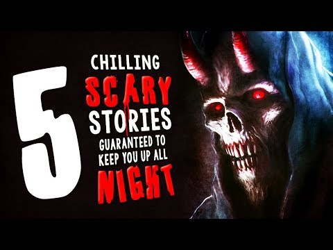 5 Chilling Scary Stories Guaranteed to Keep You Up All Night ― Creepypasta Story Compilation