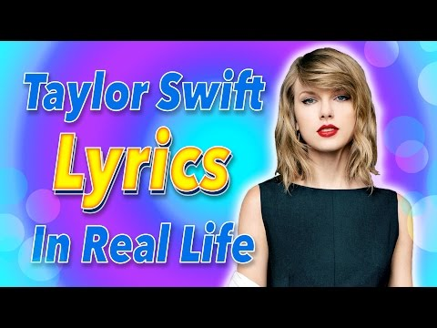 TAYLOR SWIFT LYRICS! Taylor's Lyrics in Real Life!