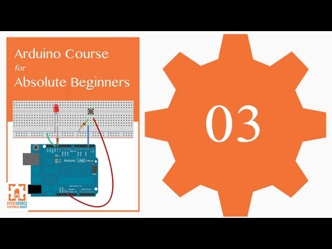 Tutorial 03: Arduino IDE and Sketch Overview: Arduino Course for Absolute Beginners (ReM)