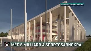 Még 6 milliárd a sportcsarnokra 19-10-07