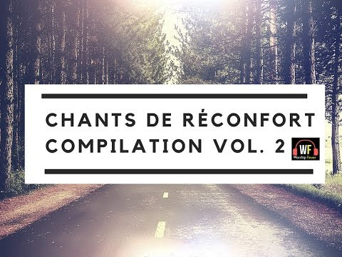 Chants de réconfort (Compilation) | Vol. 2 (🌐�◄🌐)