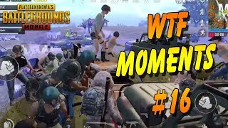 PUBG Mobile WTF Funny Moments, Epic Fail #16