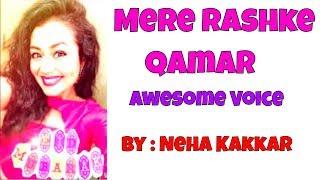 mere rashke qamar by neha kakkar original song | Lyrical | Full HD 2017