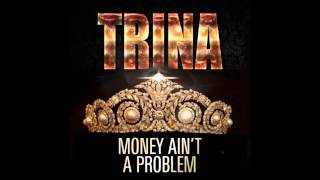 Download Trina - Money Aint A Problem (Official) MP3 song and Music Video