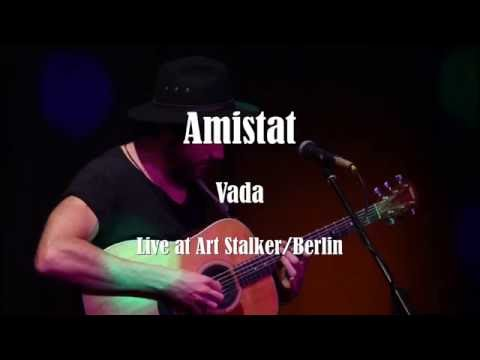 Amistat - Vada   Live in Berlin/Art Stalker 2016