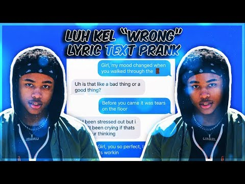 "LUH KEL ""WRONG"" LYRIC TEXT PRANK ON EX GIRLFRIEND"