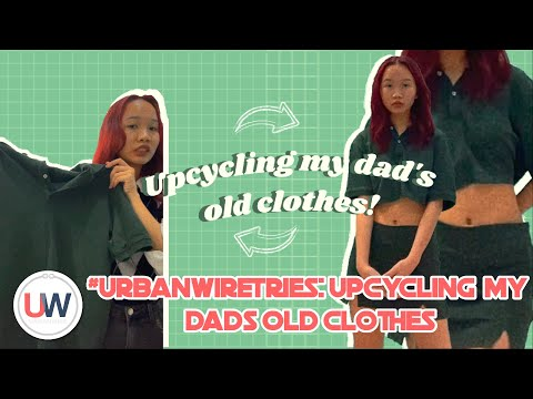 #UrbanWireTries: Upcycling My Dad's Old Clothes